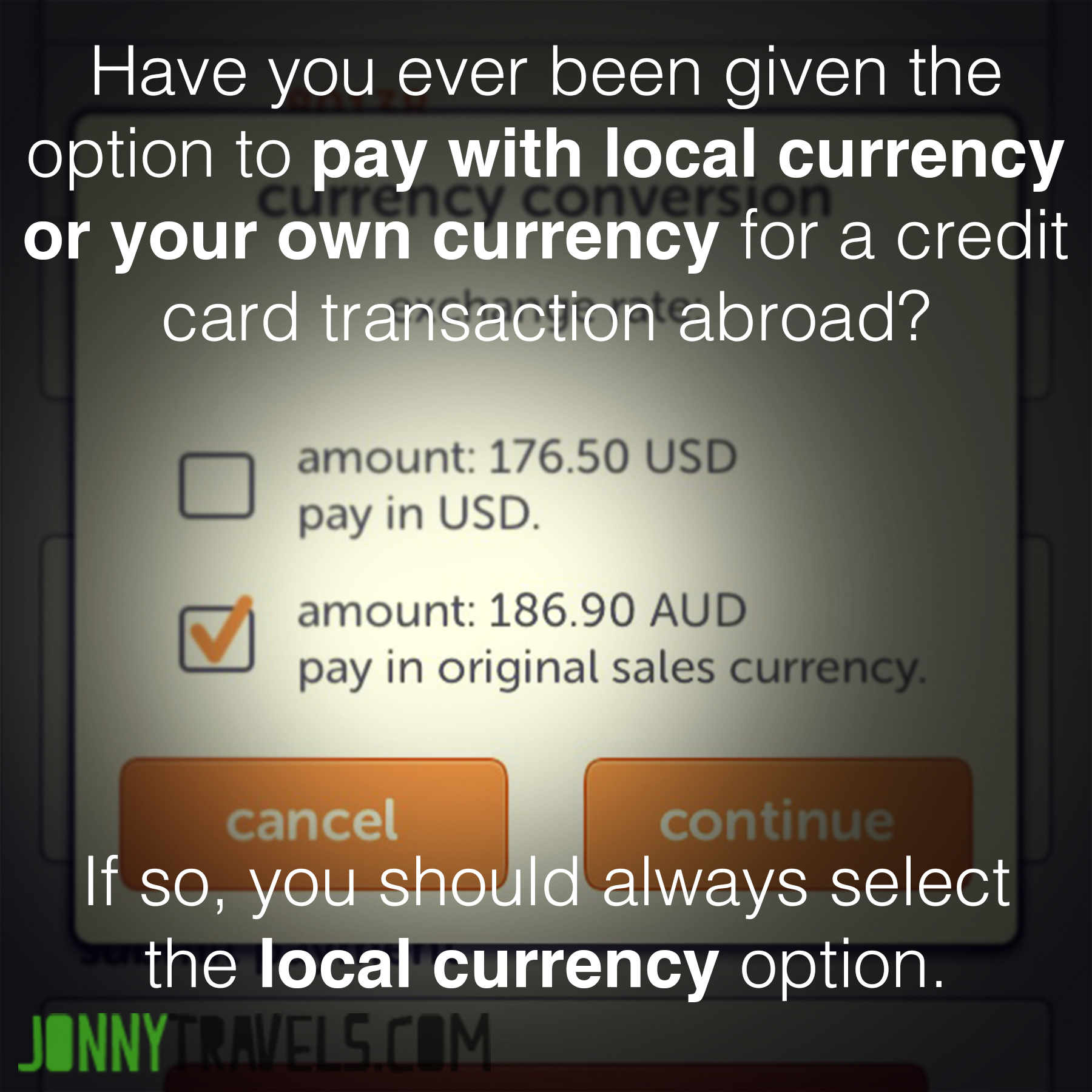 Always pay with local currency on credit and debit cards